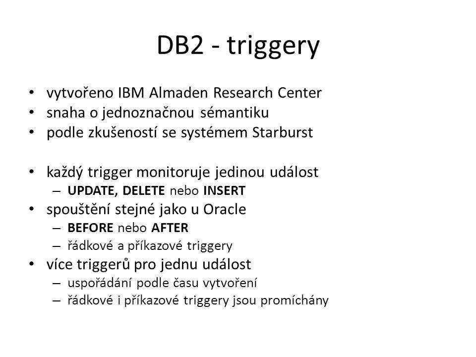 DB2 - triggery vytvořeno IBM Almaden Research Center