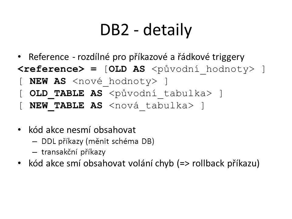 DB2 - detaily Reference - rozdílné pro příkazové a řádkové triggery