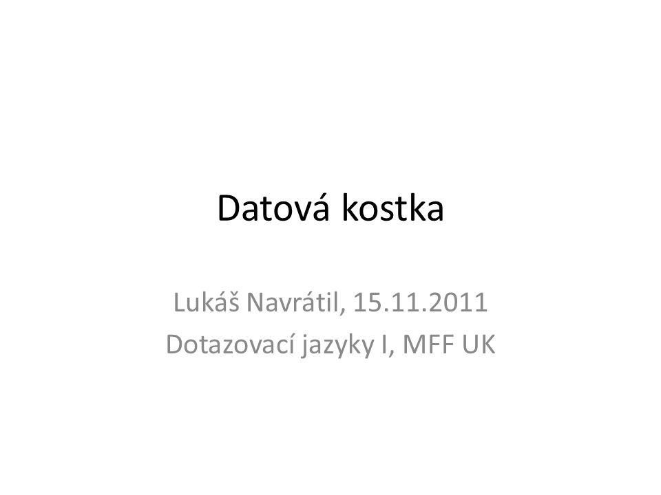 Lukáš Navrátil, 15.11.2011 Dotazovací jazyky I, MFF UK