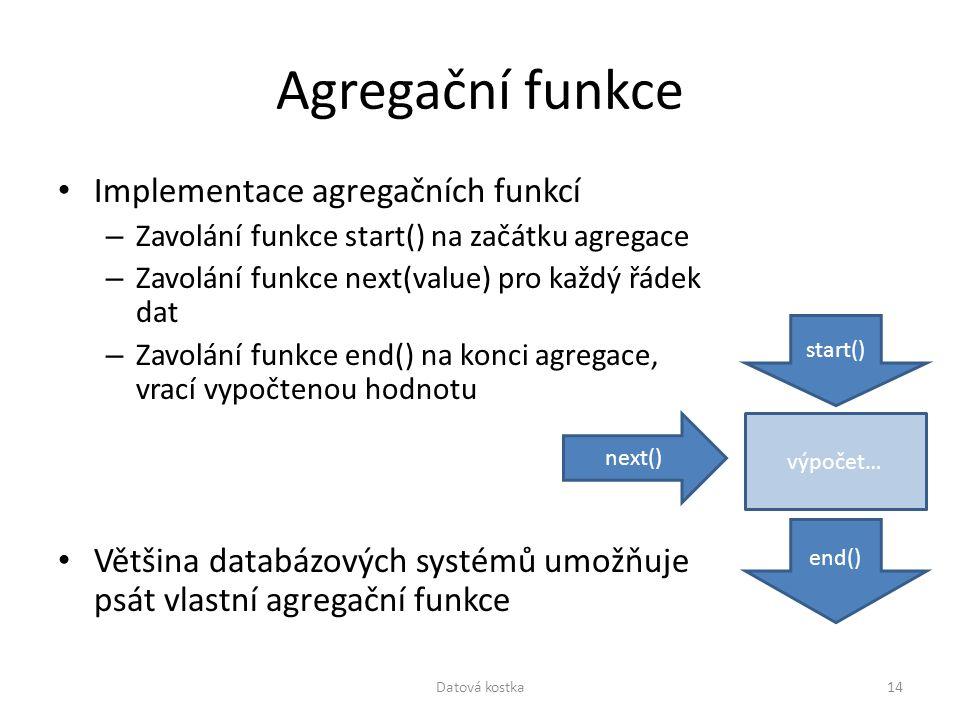 Agregační funkce Implementace agregačních funkcí