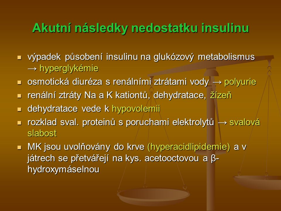 Akutní následky nedostatku insulinu
