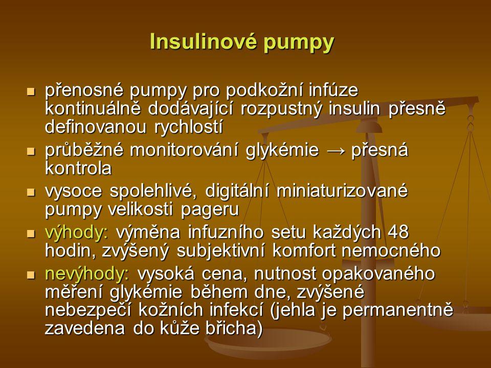 Insulinové pumpy přenosné pumpy pro podkožní infúze kontinuálně dodávající rozpustný insulin přesně definovanou rychlostí.