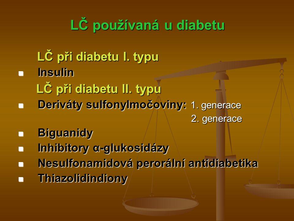 LČ používaná u diabetu LČ při diabetu l. typu LČ při diabetu ll. typu