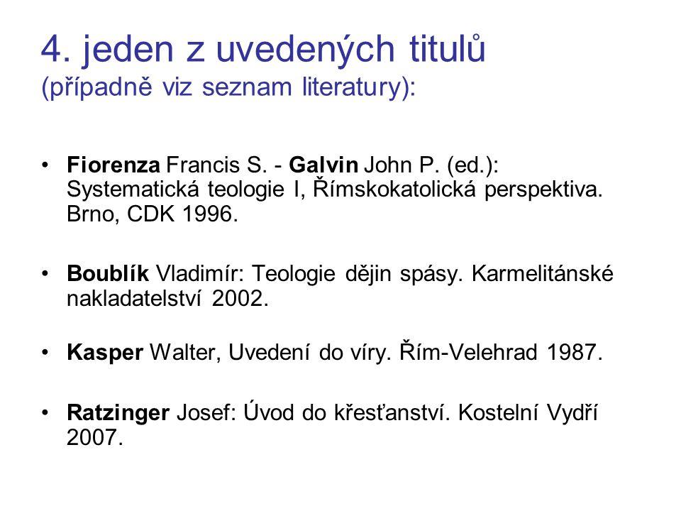 4. jeden z uvedených titulů (případně viz seznam literatury):