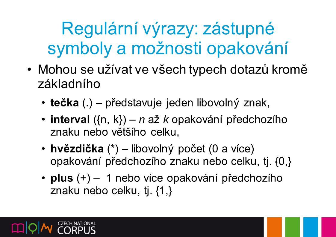 Regulární výrazy: zástupné symboly a možnosti opakování