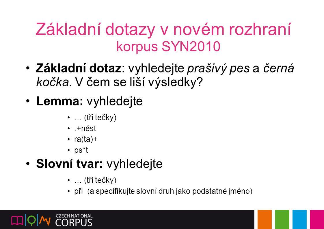 Základní dotazy v novém rozhraní korpus SYN2010