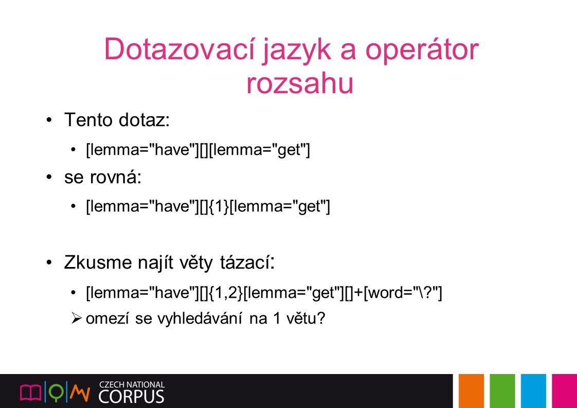 Dotazovací jazyk a operátor rozsahu