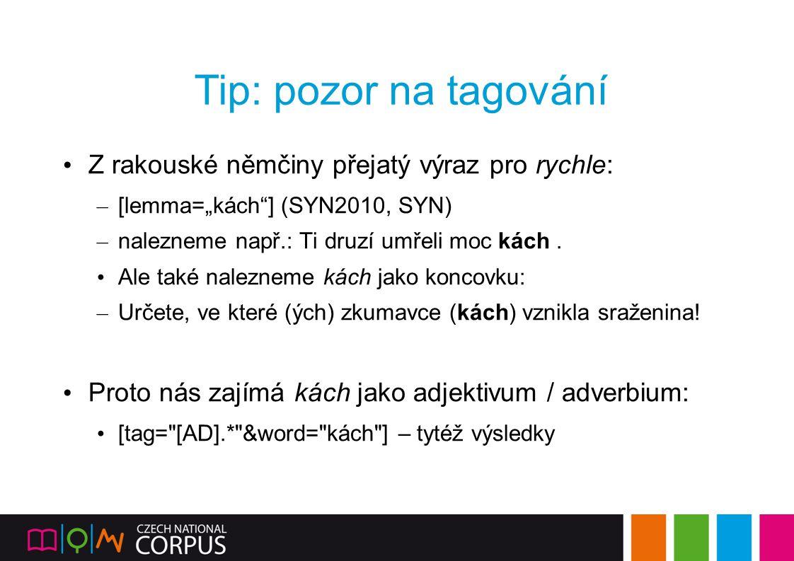 Tip: pozor na tagování Z rakouské němčiny přejatý výraz pro rychle: