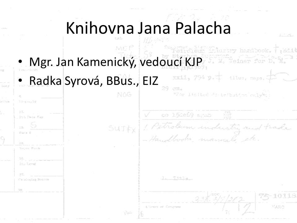 Knihovna Jana Palacha Mgr. Jan Kamenický, vedoucí KJP