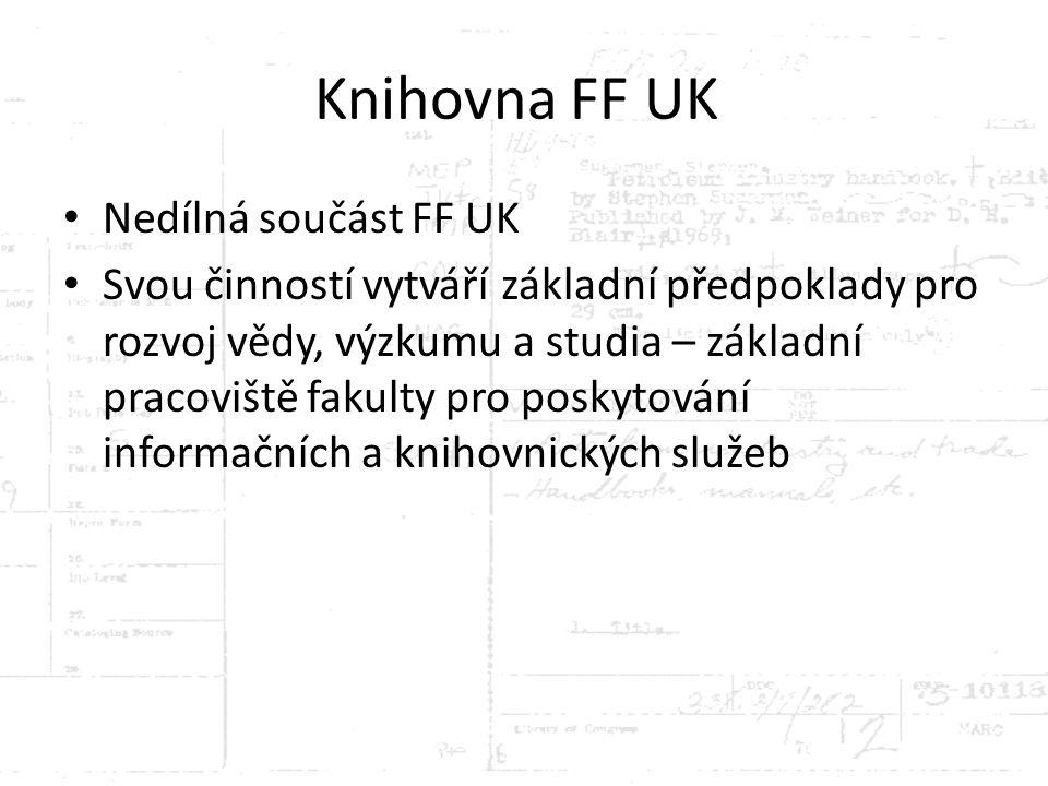 Knihovna FF UK Nedílná součást FF UK