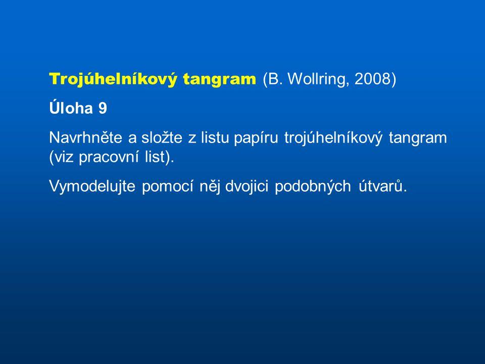Trojúhelníkový tangram (B. Wollring, 2008)