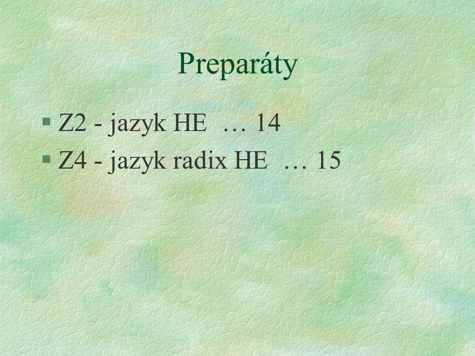 Preparáty Z2 - jazyk HE … 14 Z4 - jazyk radix HE … 15