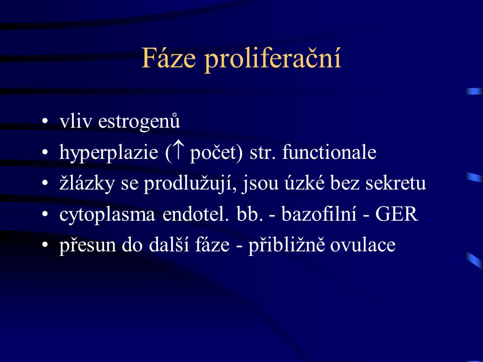 Fáze proliferační vliv estrogenů