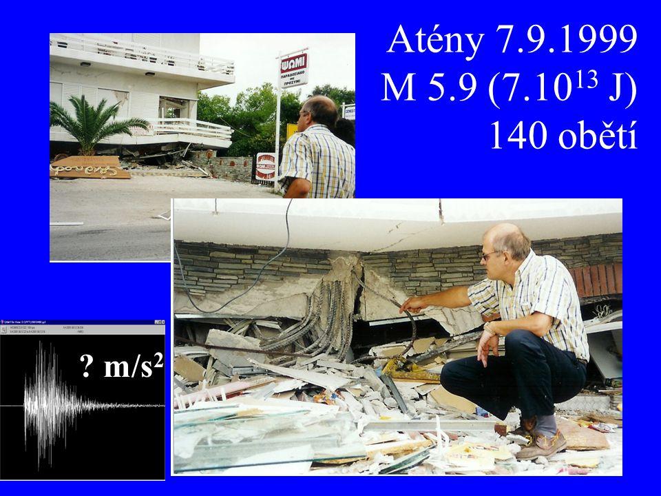 Atény 7.9.1999 M 5.9 (7.1013 J) 140 obětí m/s2