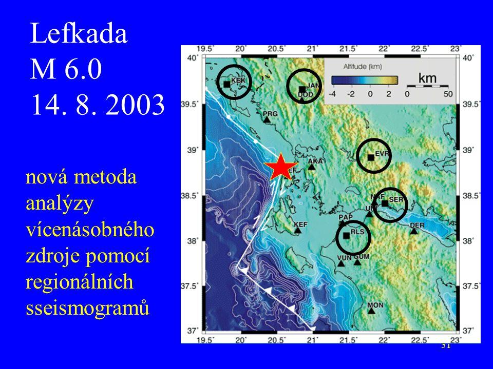 Lefkada M 6.0 14. 8. 2003 nová metoda analýzy vícenásobného