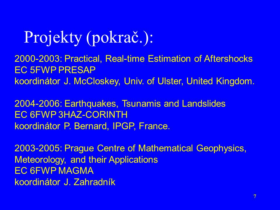 Projekty (pokrač.): 2000-2003: Practical, Real-time Estimation of Aftershocks. EC 5FWP PRESAP.