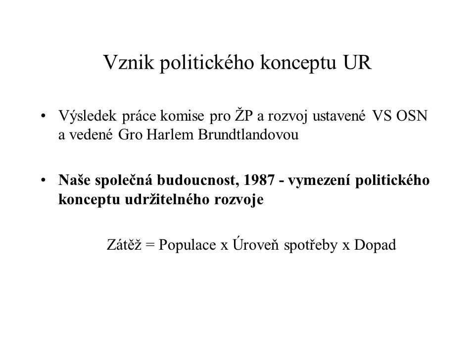 Vznik politického konceptu UR