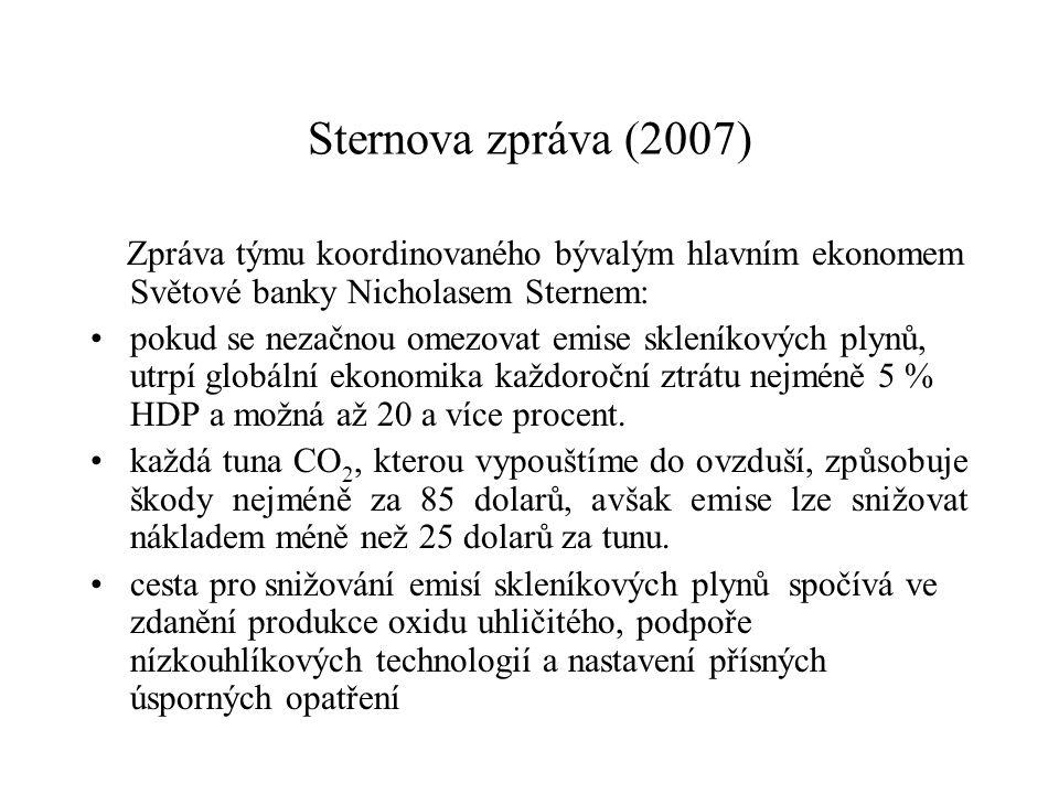 Sternova zpráva (2007) Zpráva týmu koordinovaného bývalým hlavním ekonomem Světové banky Nicholasem Sternem: