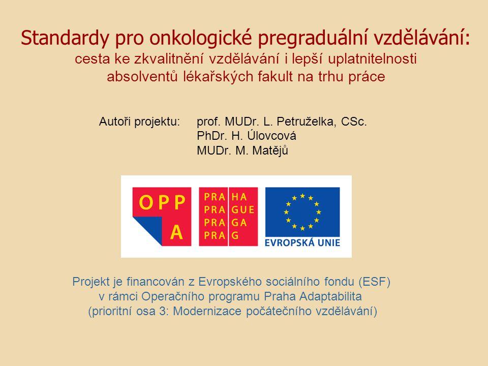 Standardy pro onkologické pregraduální vzdělávání: cesta ke zkvalitnění vzdělávání i lepší uplatnitelnosti absolventů lékařských fakult na trhu práce