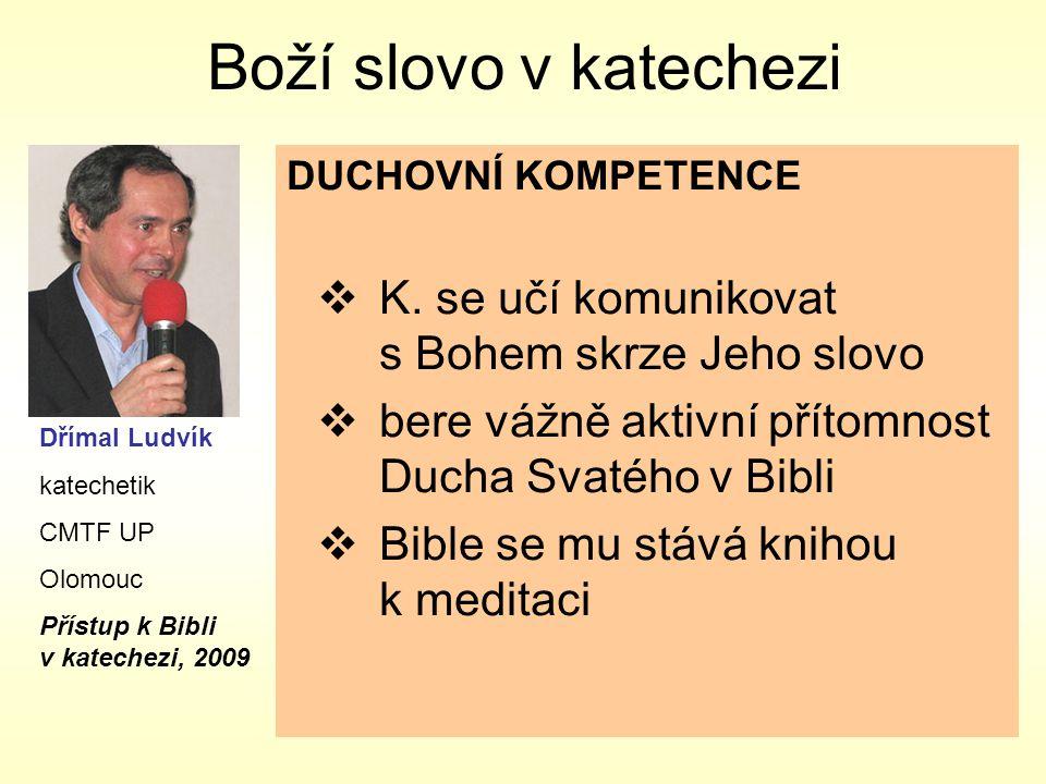 Boží slovo v katechezi K. se učí komunikovat s Bohem skrze Jeho slovo
