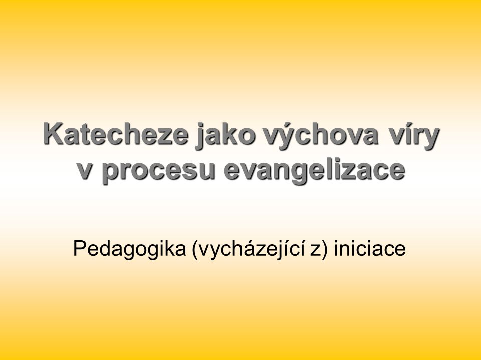 Katecheze jako výchova víry v procesu evangelizace