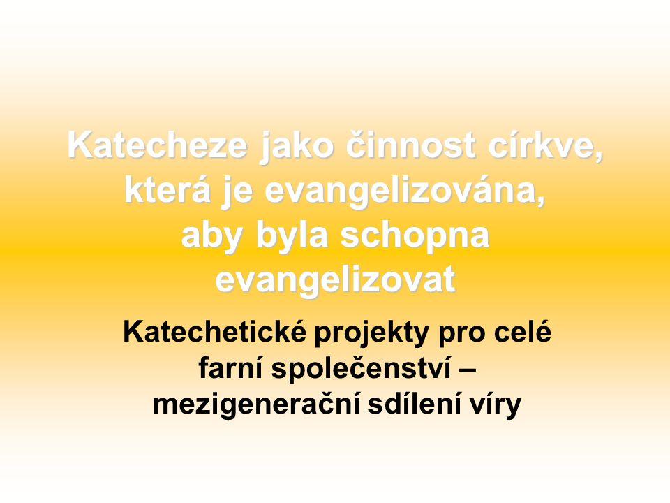 Katecheze jako činnost církve, která je evangelizována, aby byla schopna evangelizovat