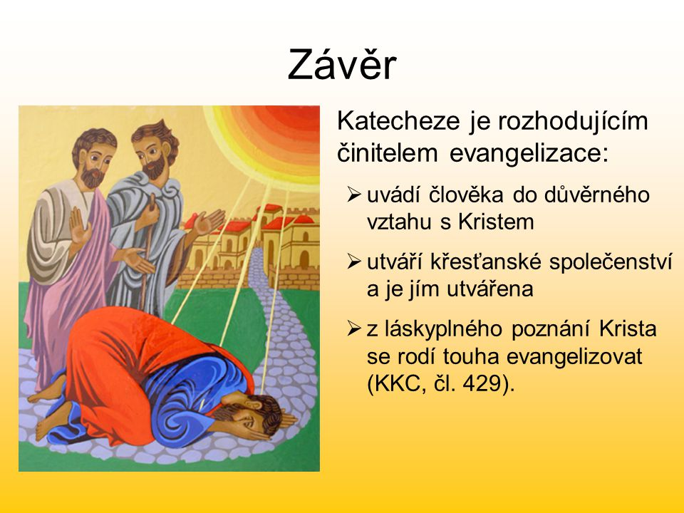 Závěr Katecheze je rozhodujícím činitelem evangelizace: