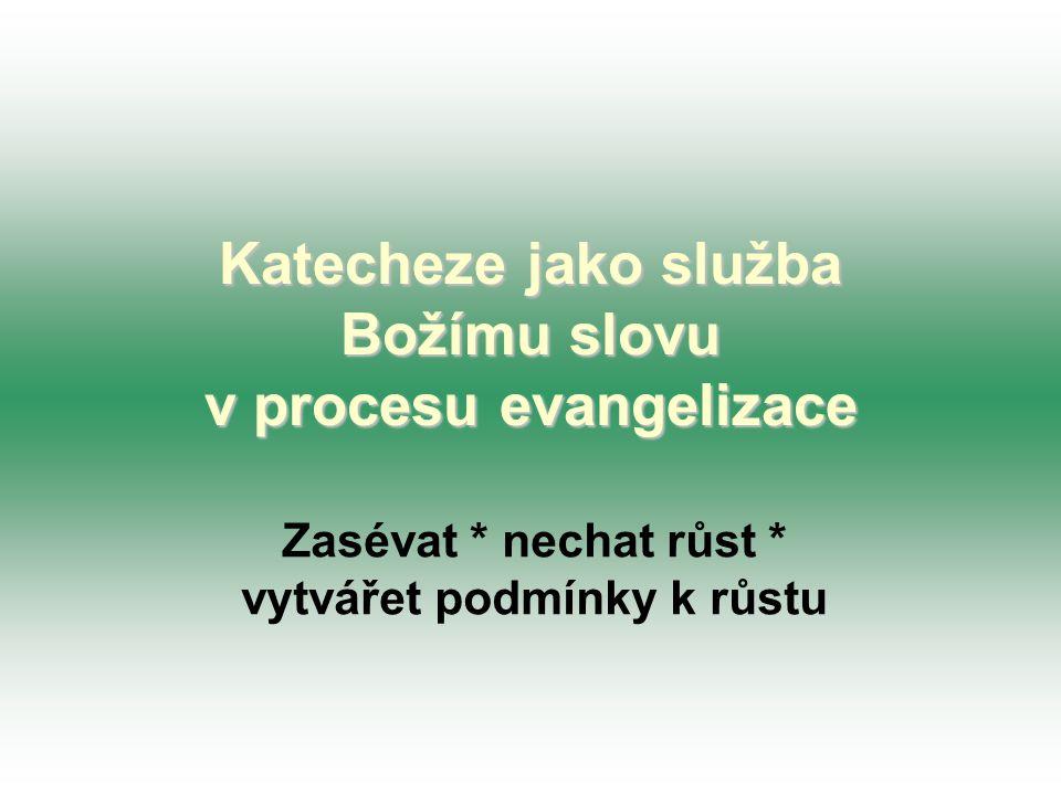 Katecheze jako služba Božímu slovu v procesu evangelizace