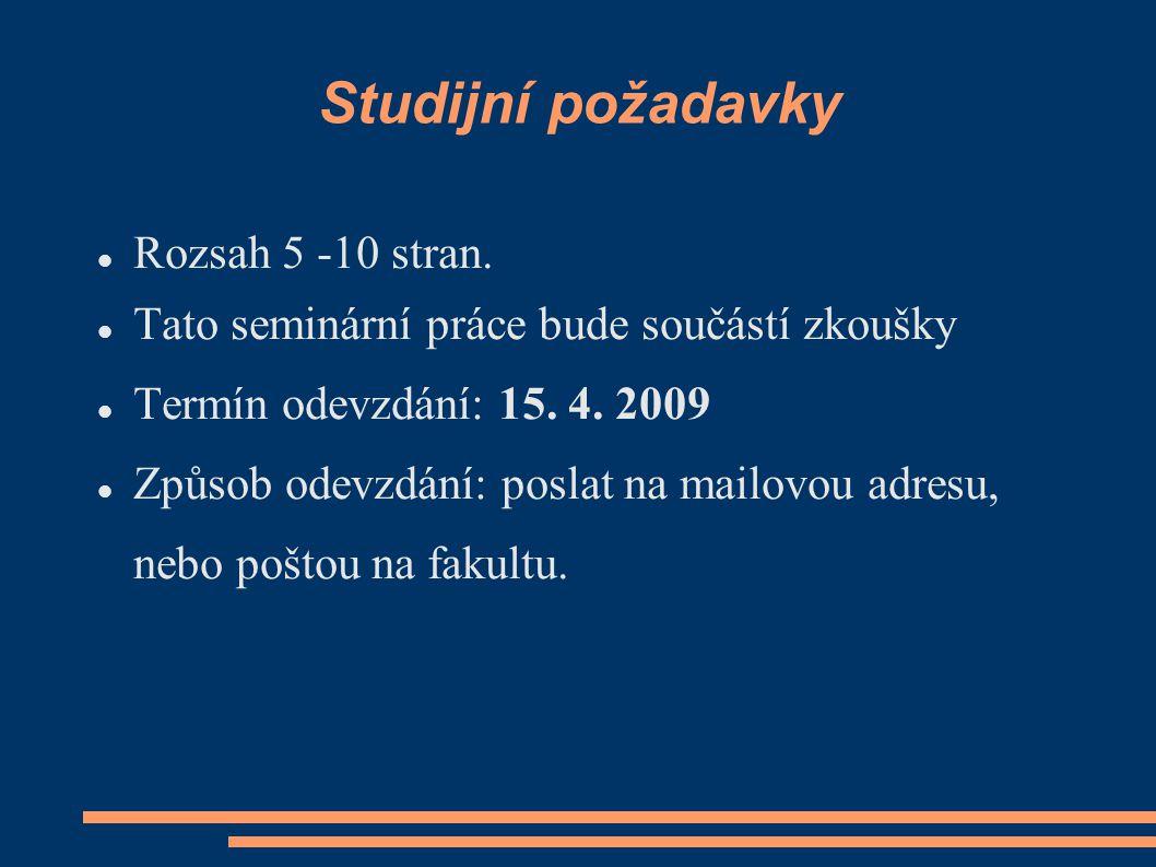 Studijní požadavky Rozsah 5 -10 stran.