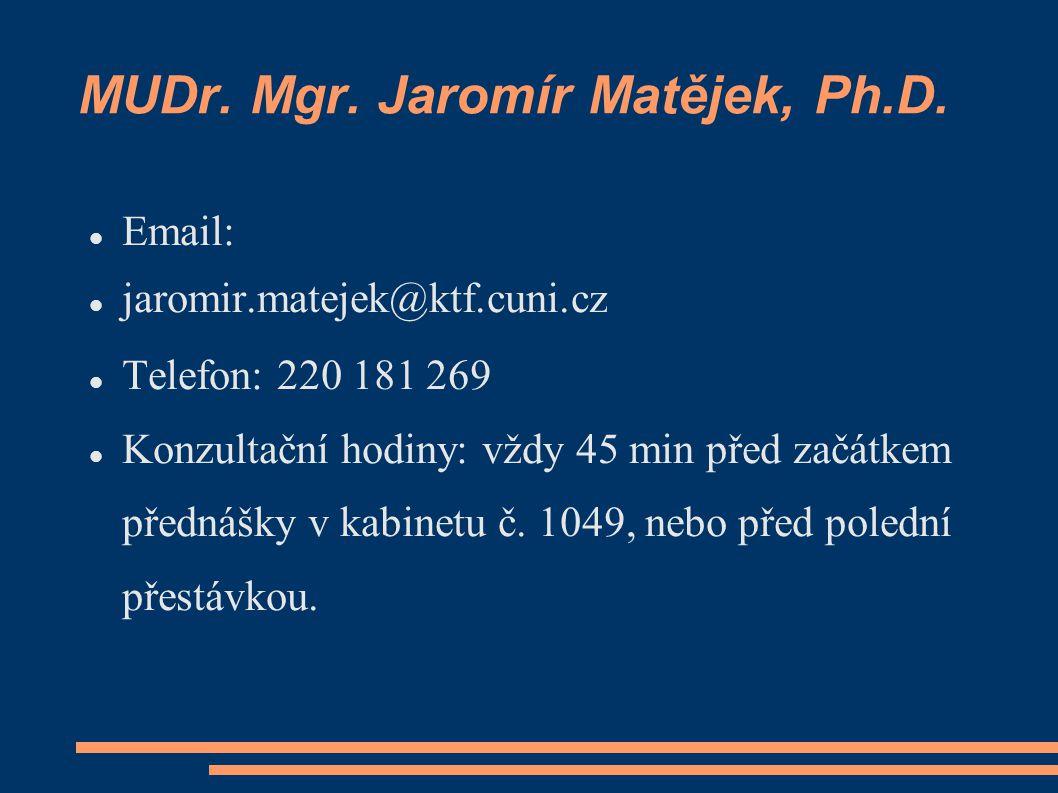 MUDr. Mgr. Jaromír Matějek, Ph.D.