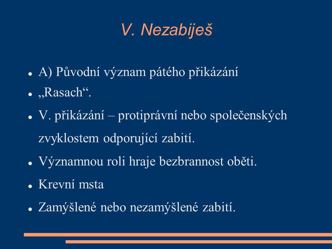 """V. Nezabiješ A) Původní význam pátého přikázání """"Rasach ."""