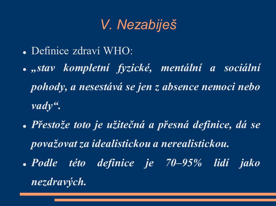 V. Nezabiješ Definice zdraví WHO: