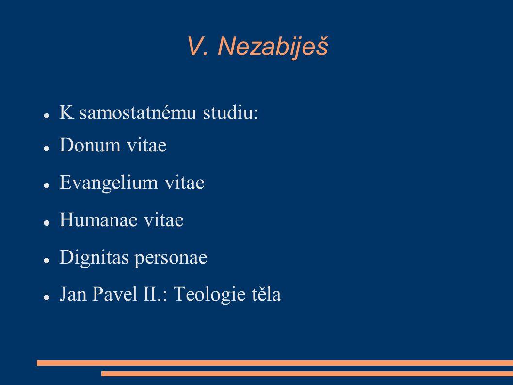 V. Nezabiješ K samostatnému studiu: Donum vitae Evangelium vitae