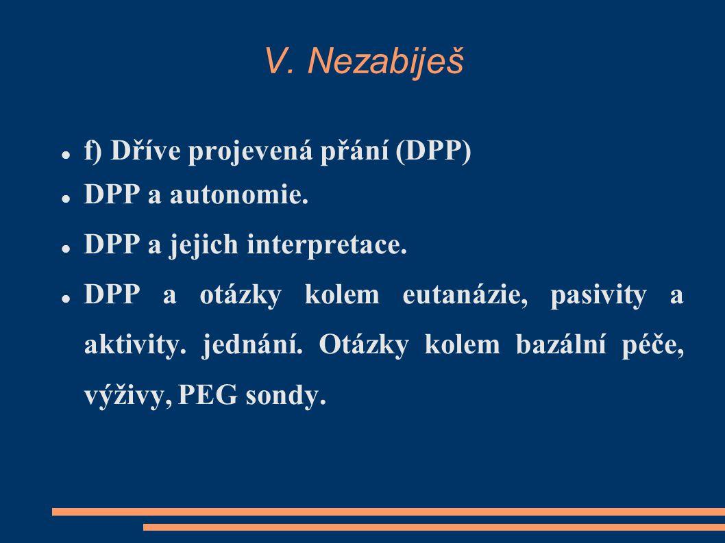 V. Nezabiješ f) Dříve projevená přání (DPP) DPP a autonomie.