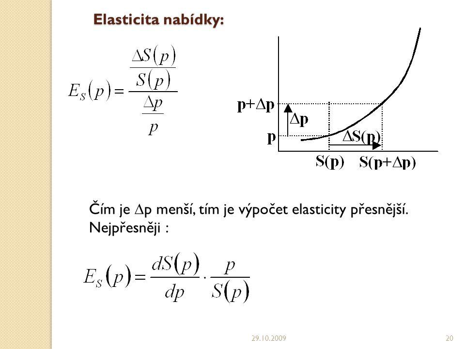 Čím je p menší, tím je výpočet elasticity přesnější. Nejpřesněji :