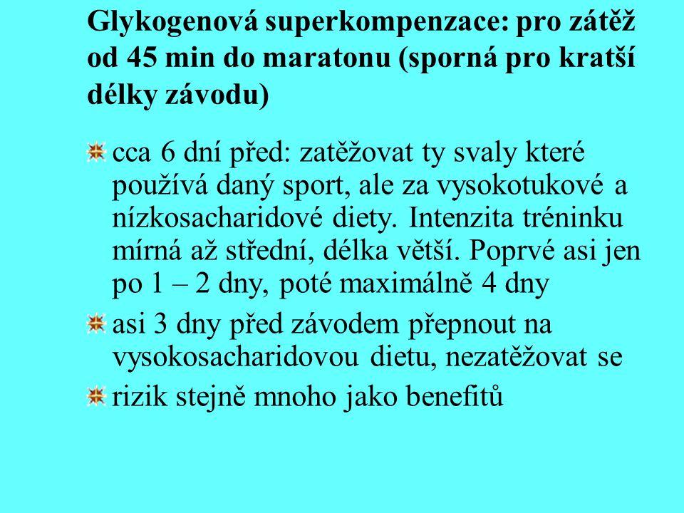 Glykogenová superkompenzace: pro zátěž od 45 min do maratonu (sporná pro kratší délky závodu)