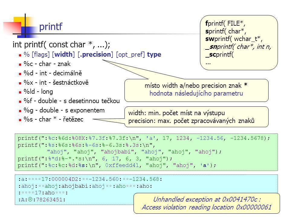 printf int printf( const char *, ...); fprintf( FILE*, sprintf( char*,