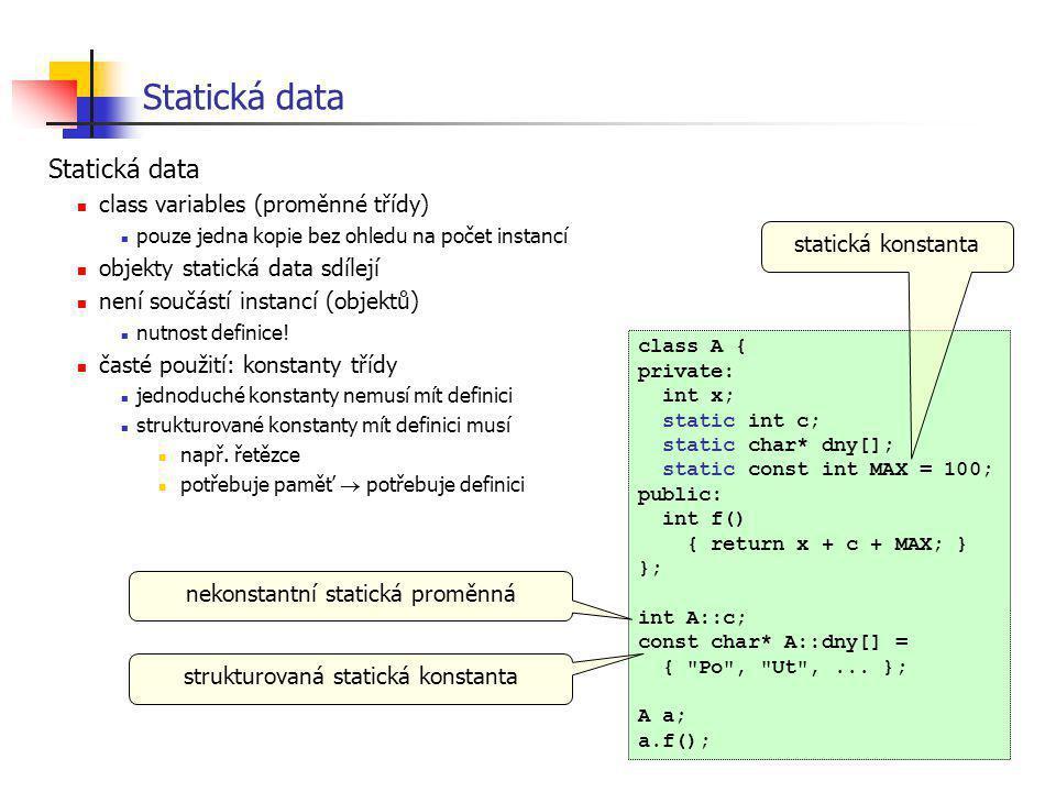 Statická data Statická data class variables (proměnné třídy)