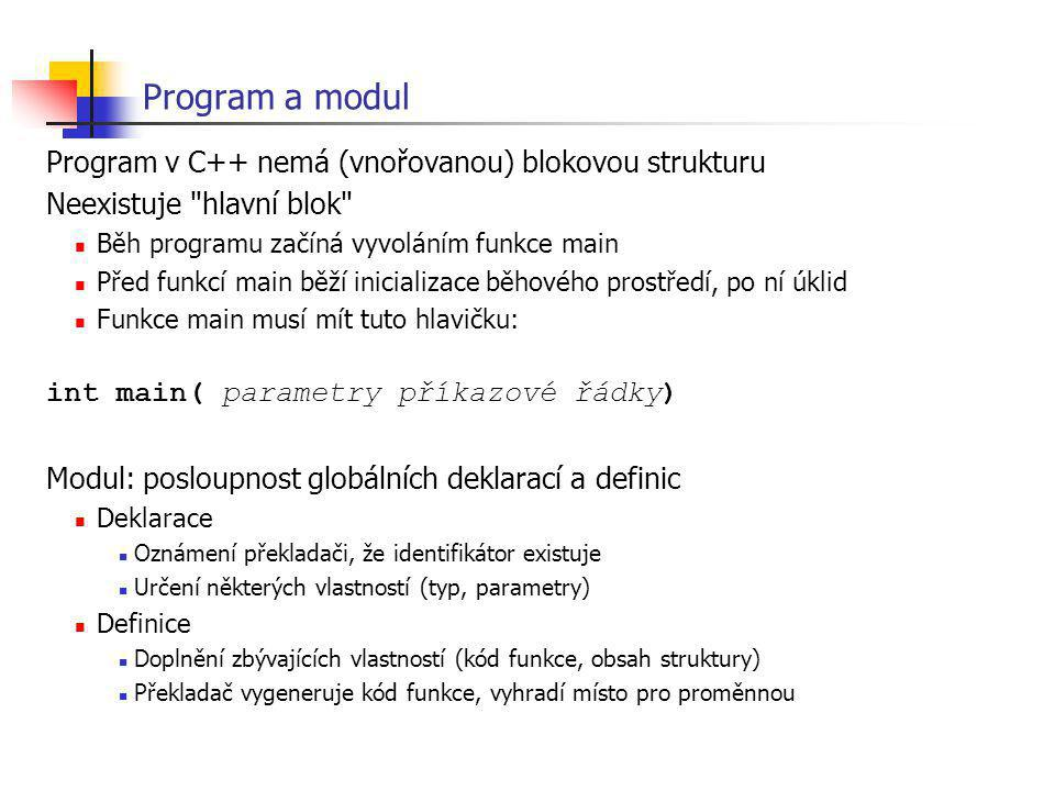 Program a modul Program v C++ nemá (vnořovanou) blokovou strukturu