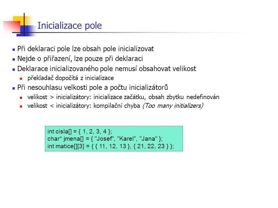 Inicializace pole Při deklaraci pole lze obsah pole inicializovat