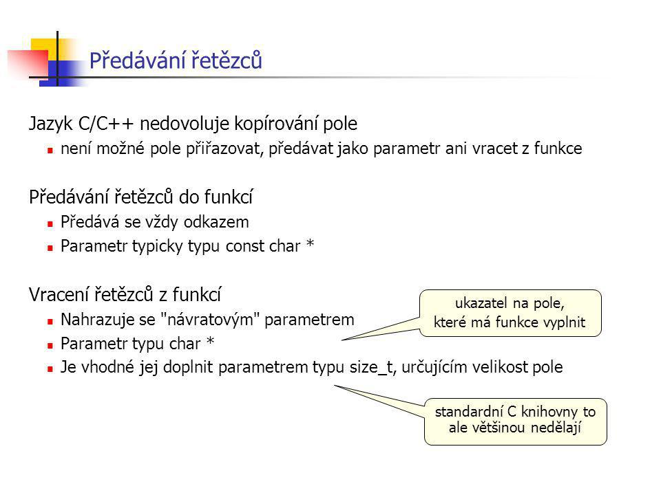 Předávání řetězců Jazyk C/C++ nedovoluje kopírování pole