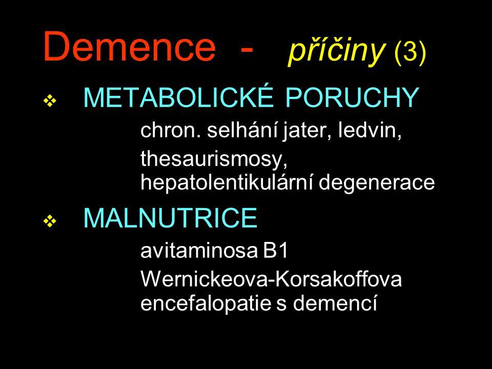 Demence - příčiny (3) METABOLICKÉ PORUCHY MALNUTRICE