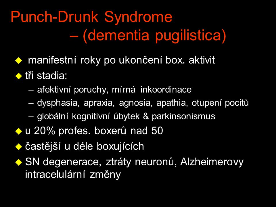Punch-Drunk Syndrome – (dementia pugilistica)
