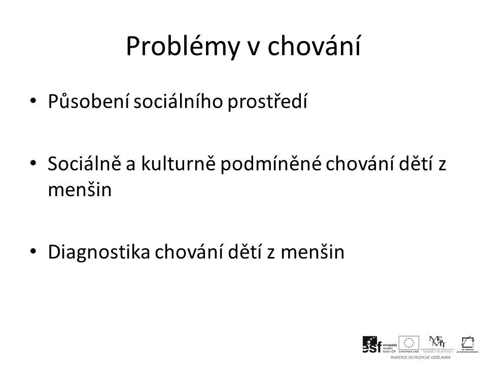 Problémy v chování Působení sociálního prostředí