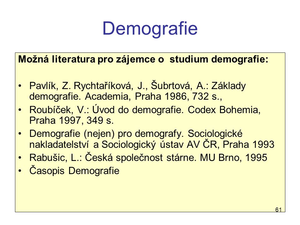 Demografie Možná literatura pro zájemce o studium demografie: