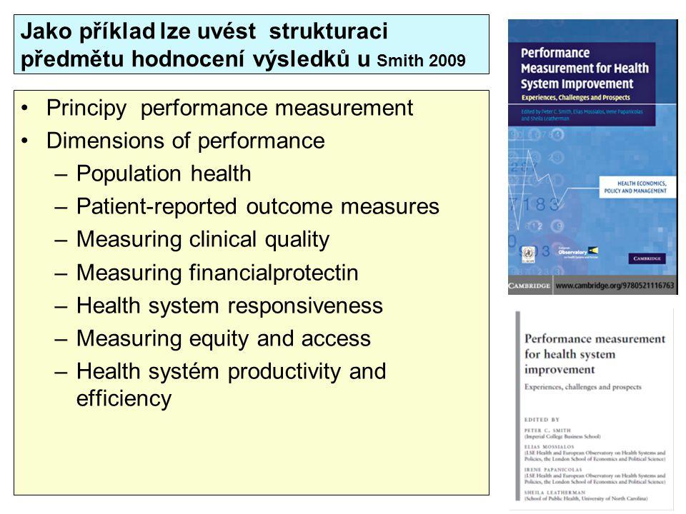 Jako příklad lze uvést strukturaci předmětu hodnocení výsledků u Smith 2009
