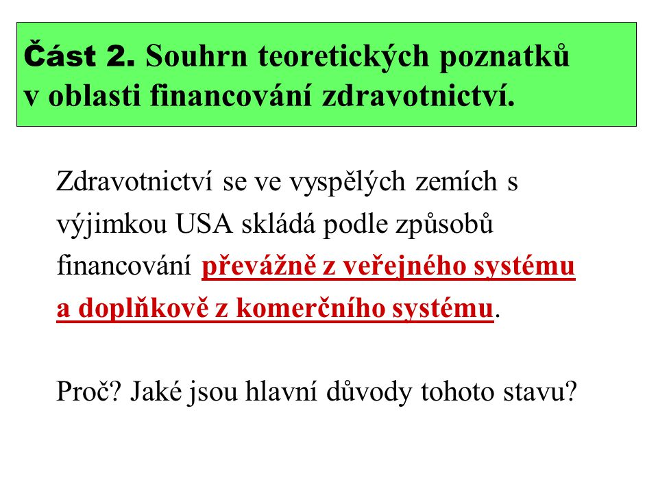 Část 2. Souhrn teoretických poznatků v oblasti financování zdravotnictví.