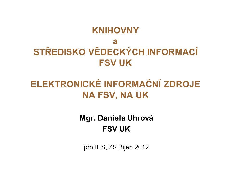 Mgr. Daniela Uhrová FSV UK pro IES, ZS, říjen 2012