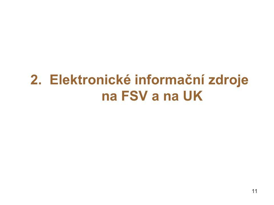 2. Elektronické informační zdroje na FSV a na UK
