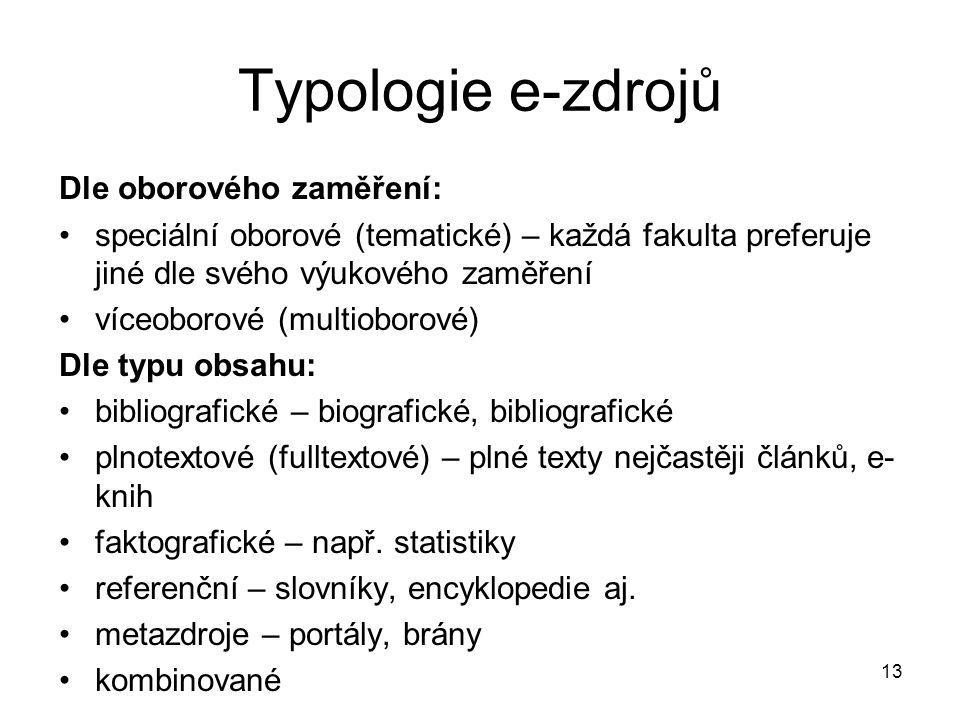 Typologie e-zdrojů Dle oborového zaměření:
